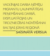 Vadlīnijas darba ņēmēju migrantu ļaunprātīgas pieņemšanas darbā, ekspluatācijas un tirdzniecības novēršanai Baltijas jūras reģionā