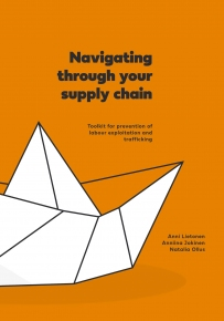 """Navigating through your supply chain – Toolkit for prevention of labour exploitation and trafficking"""